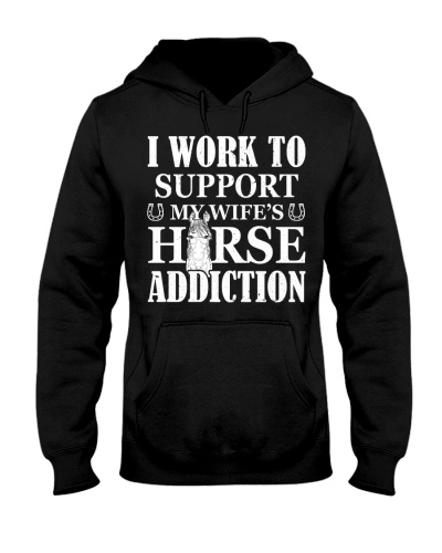 I work to support my wife's horse - Funny shirt