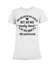 She believed she could but she was really tired Premium Fit Ladies Tee thumbnail