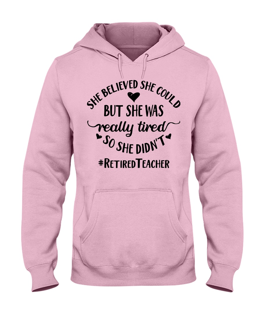 She believed she could but she was really tired Hooded Sweatshirt
