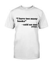 I Have Too Many Books Classic T-Shirt thumbnail