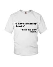 I Have Too Many Books Youth T-Shirt thumbnail
