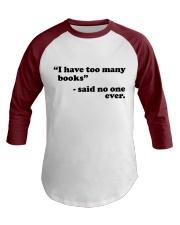 I Have Too Many Books Baseball Tee front