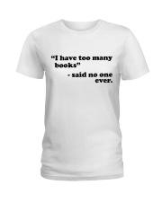I Have Too Many Books Ladies T-Shirt thumbnail