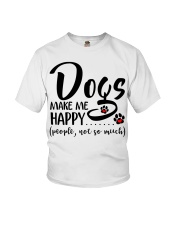Dogs make me happy People not so much Youth T-Shirt thumbnail