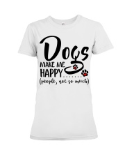 Dogs make me happy People not so much Premium Fit Ladies Tee thumbnail