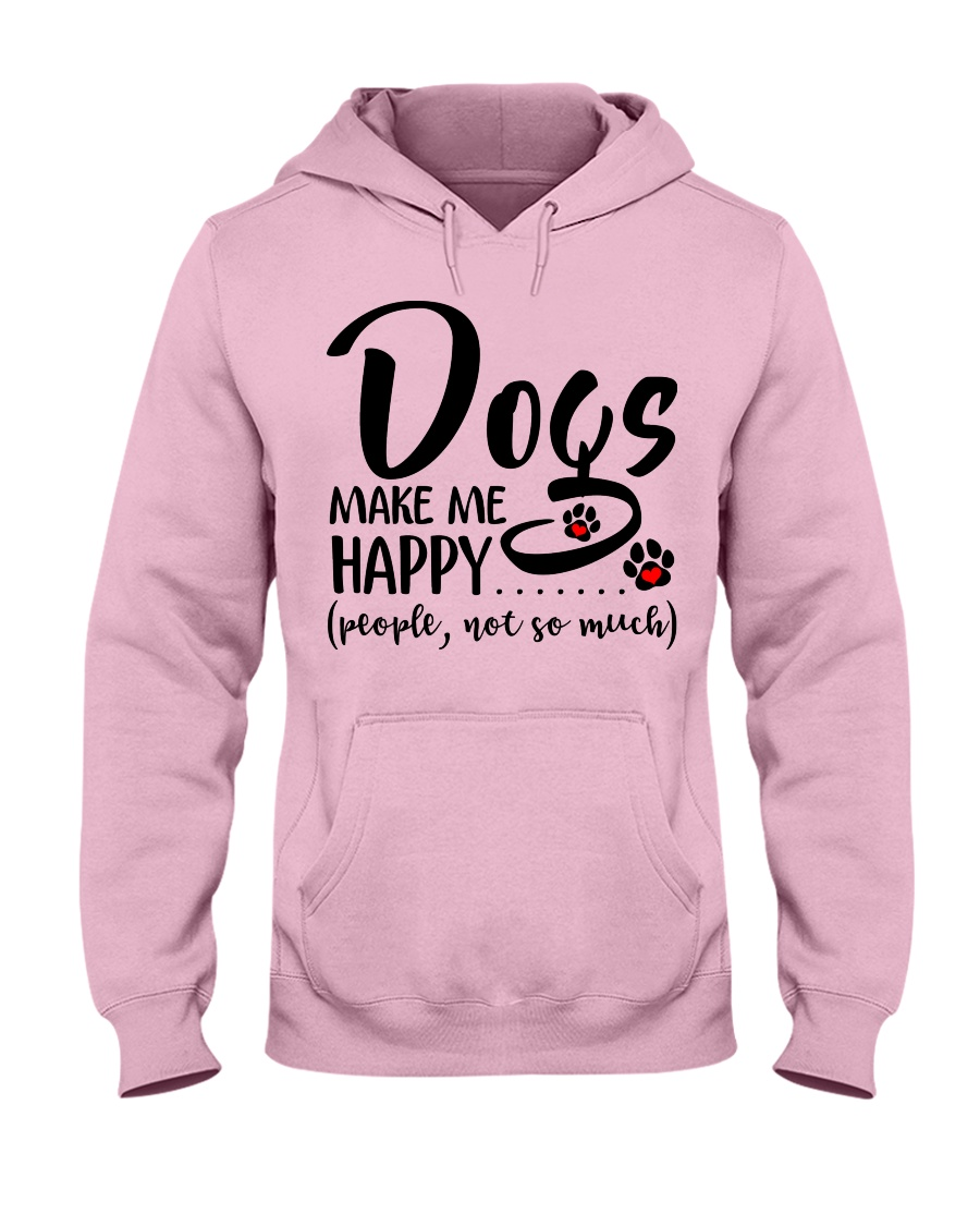 Dogs make me happy People not so much Hooded Sweatshirt