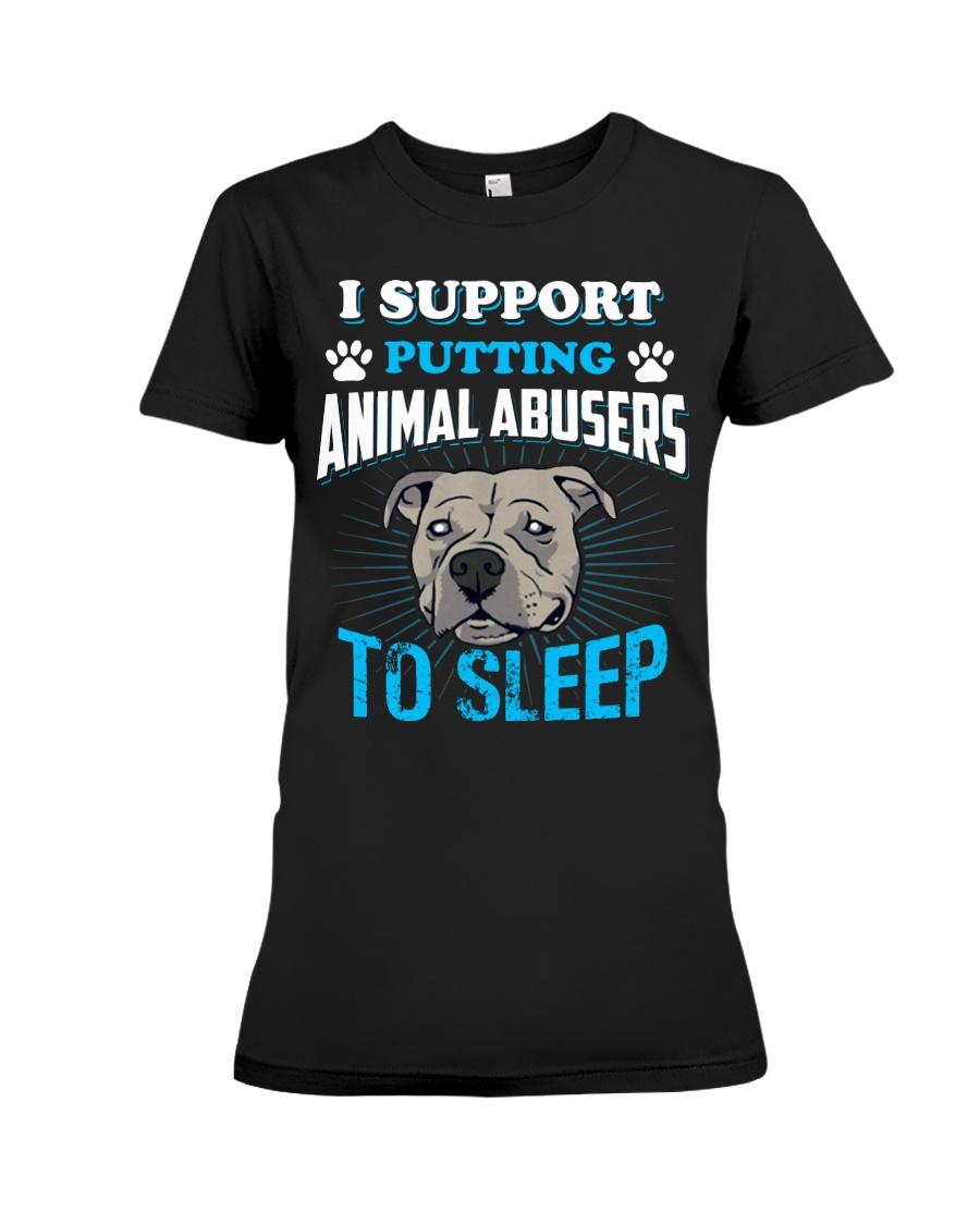 I support putting animal abusers to sleep Premium Fit Ladies Tee