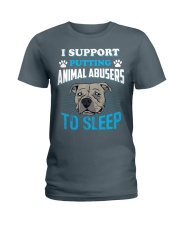 I support putting animal abusers to sleep Ladies T-Shirt thumbnail