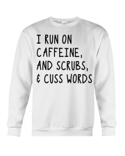 I run on caffeine scrubs and cuss words Crewneck Sweatshirt thumbnail