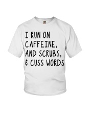 I run on caffeine scrubs and cuss words Youth T-Shirt thumbnail