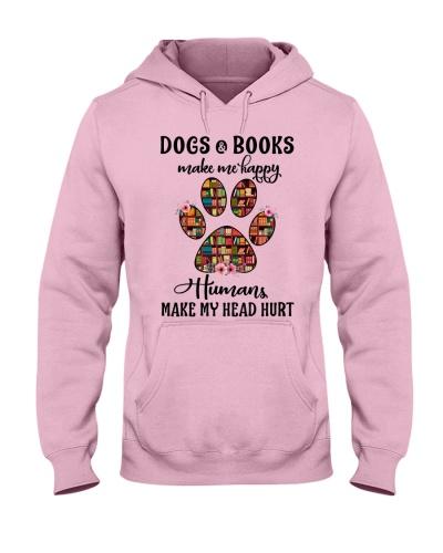 DOGS AND BOOKS make me happy HUMAN MY HEAD HURT