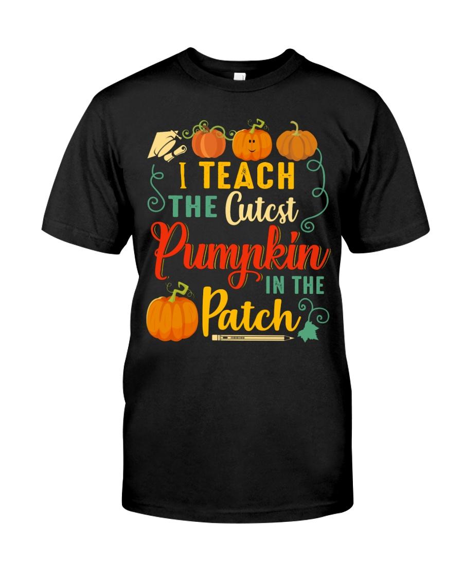 I Teach The Cutest Pumpkin In The Patch Classic T-Shirt