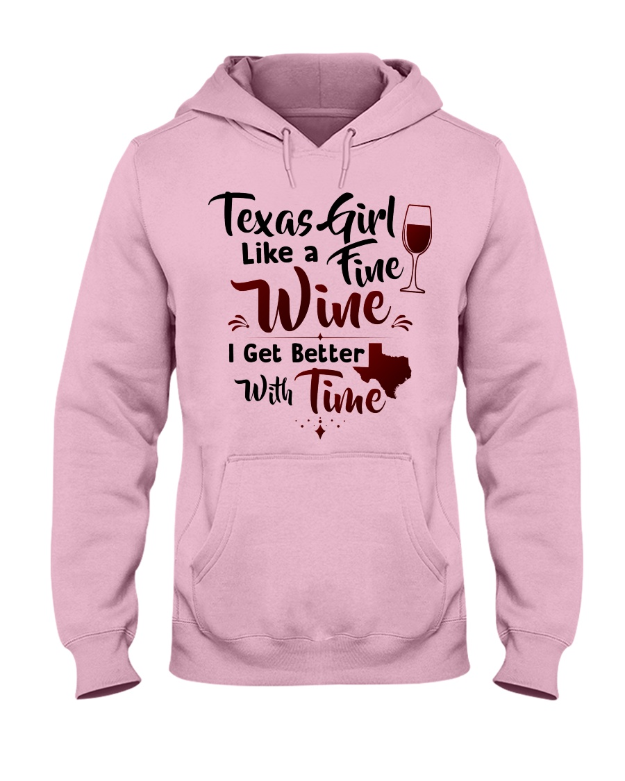 Texas girl like a fine wine Hooded Sweatshirt