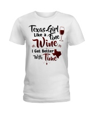Texas girl like a fine wine Ladies T-Shirt tile