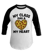 My Class Has A Pizza My Heart Baseball Tee tile