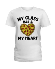 My Class Has A Pizza My Heart Ladies T-Shirt tile