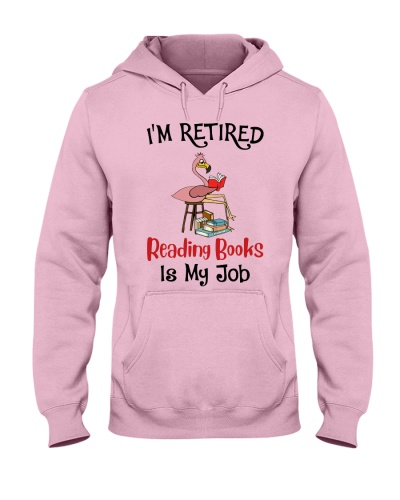 I'm retired reading books is my job