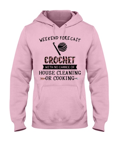 Weekend forecast crochet house cleaning or cooking