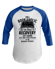 Im A Bookaholic On The Road To Recovery Baseball Tee front