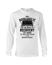 Im A Bookaholic On The Road To Recovery Long Sleeve Tee thumbnail