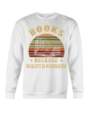 Books because reality is overrated  Crewneck Sweatshirt thumbnail