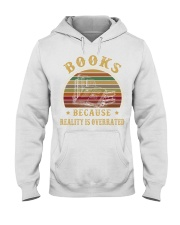 Books because reality is overrated  Hooded Sweatshirt thumbnail