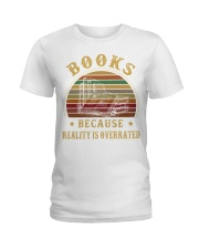 Books because reality is overrated  Ladies T-Shirt thumbnail