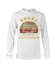 Books because reality is overrated  Long Sleeve Tee thumbnail