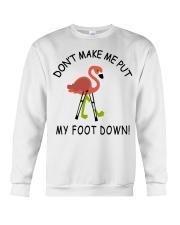 Don't make me put my foot down - Flamingo T-Shirt Crewneck Sweatshirt thumbnail