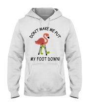 Don't make me put my foot down - Flamingo T-Shirt Hooded Sweatshirt thumbnail