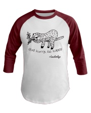 Dont hurry be happy Baseball Tee front