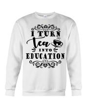 I turn tea into education Crewneck Sweatshirt thumbnail