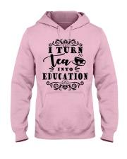 I turn tea into education Hooded Sweatshirt front
