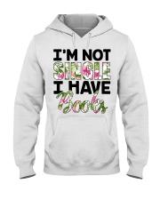 Im Not Single I Have Books Hooded Sweatshirt thumbnail