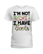 Im Not Single I Have Books Ladies T-Shirt thumbnail