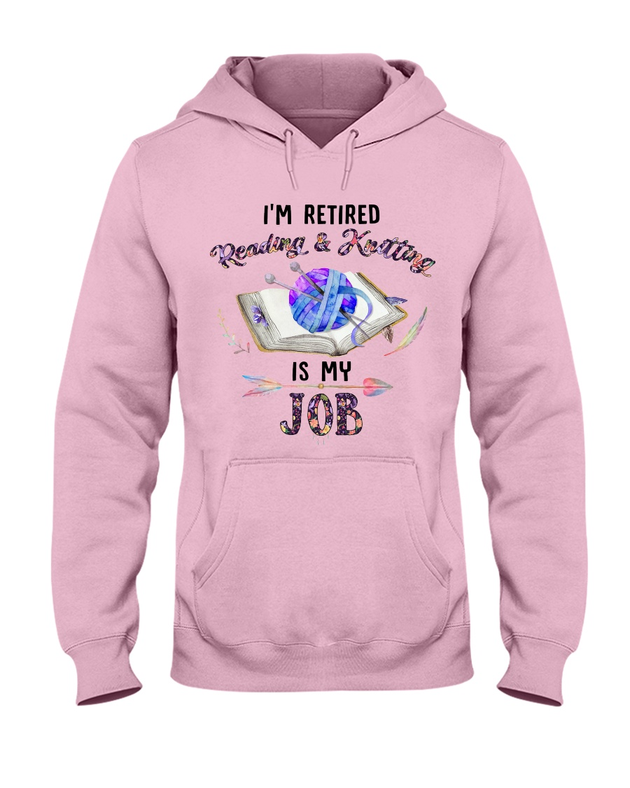 Reading And Knitting Is My Job Hooded Sweatshirt