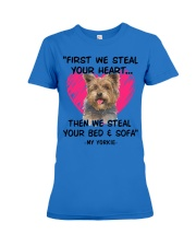 yorkies first we steal your heart Premium Fit Ladies Tee thumbnail