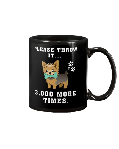 Yorkie throw it 3000 times  Shirt - Gift Present