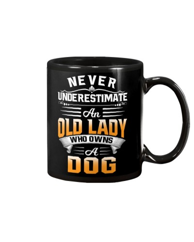 NEVER UNDERESTIMATE AN OLD LADY WHO OWNS A DOG MUG