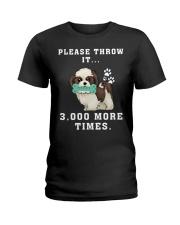 Shih Tzu - Throw it 3000 more times Ladies T-Shirt thumbnail