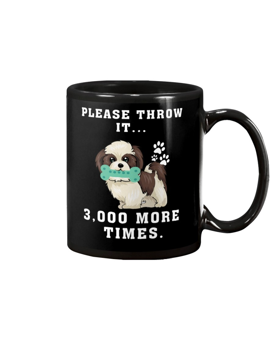 Shih Tzu - Throw it 3000 more times Mug
