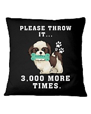 Shih Tzu - Throw it 3000 more times Square Pillowcase thumbnail