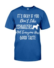 schnauzers not everyone has good taste Classic T-Shirt tile