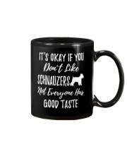 schnauzers not everyone has good taste Mug thumbnail