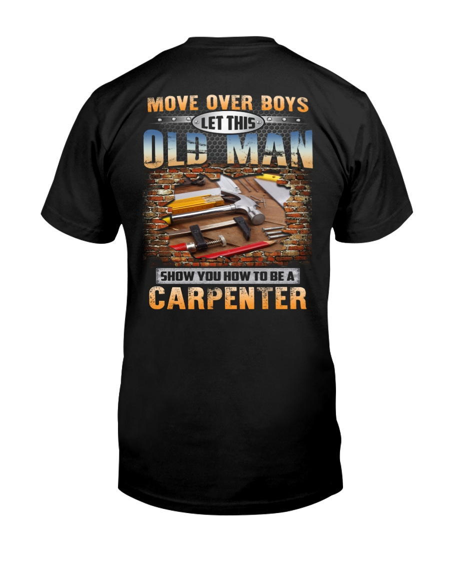 Move Over Boys - Let This Old Man Show You Classic T-Shirt