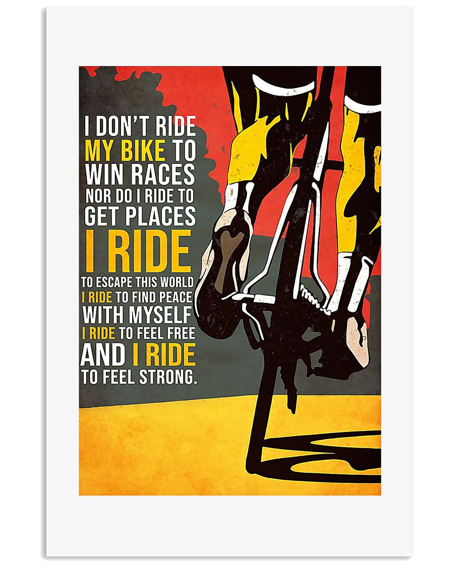 I Don't Ride My Bike To Win Races Poster 11x17 Poster
