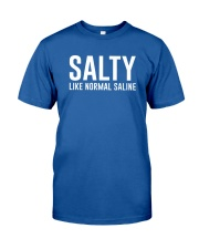 Salty Like Normal Saline Classic T-Shirt front