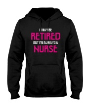 Retired but i'm always a nurse Hooded Sweatshirt thumbnail