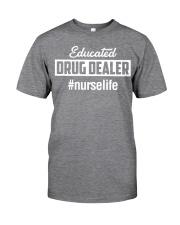 Educated Drug Dealer Classic T-Shirt front