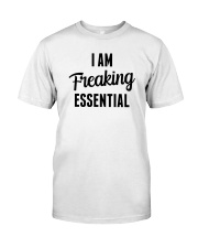 I Am Freaking Essential Classic T-Shirt tile